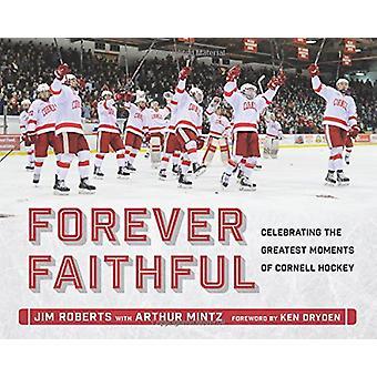 Siempre fiel - celebrando los grandes momentos de Cornell Hockey