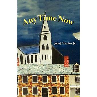 Any Time Now by Marnien & John J. & Jr.