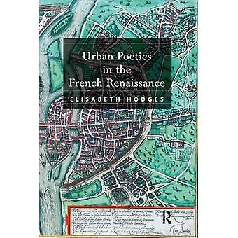 ホッジス ・ エリザベートによってフランスのルネサンス都市の詩学