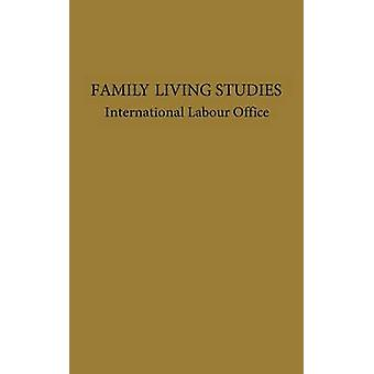 Family Living Studies a Symposium. by International Labour Office
