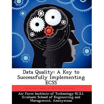 Daten Qualität A Schlüssel zur erfolgreichen Umsetzung ECSS von US-Air Force Institute of Technology
