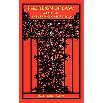 Reign of Law  A Tale of the Kentucky Hemp Fields The by Allen & James Lane