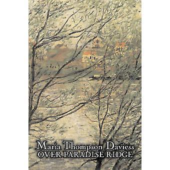 Över Paradise Ridge av Maria Thompson Daviess Fiction klassiker litterära av Daviess & Maria Thompson