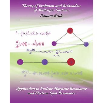 Theory of Evolution and Relaxation in MultiSpin Systems by Kruk & Danuta