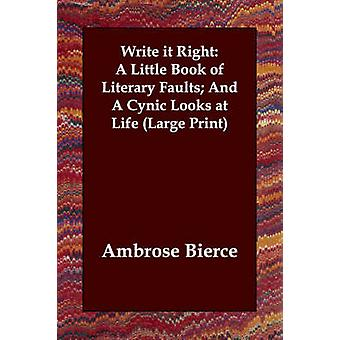 Write It Right A Little Book of Literary Faults And a Cynic Looks at Life by Bierce & Ambrose