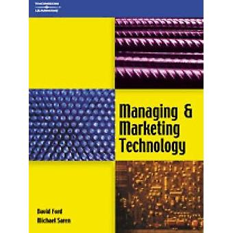 Managing and Marketing Technology by Ford & David