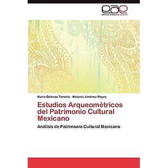 Estudios Arqueometricos del Patrimonio culturele Mexicano door Tenorio & Mar a. Dolores
