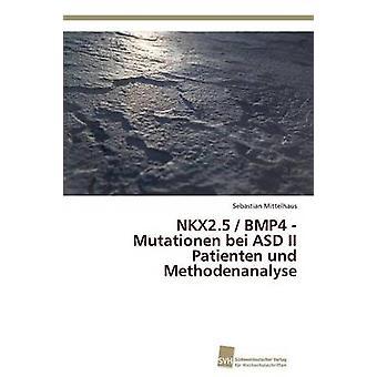 NKX2.5  BMP4  Mutationen bei ASD II Patienten und Methodenanalyse by Mittelhaus Sebastian