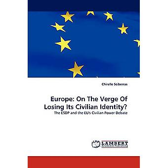 Europe On The Verge Of Losing Its Civilian Identity by Sciberras & Chirelle