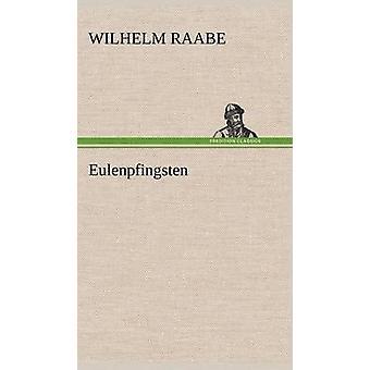 Eulenpfingsten von Raabe & Wilhelm