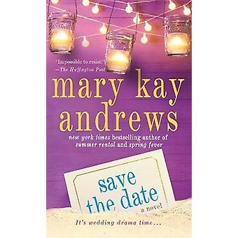 Save the Date by Mary Kay Andrews - 9781250181466 Book