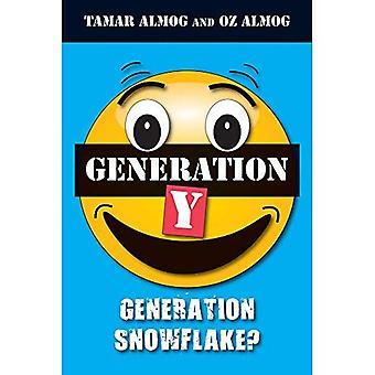 Generation Y: generation snowflake?