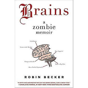 Brains - A Zombie Memoir by Robin Becker - 9780061974052 Book
