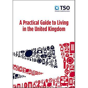 A Practical Guide to Living in the United Kingdom by Jenny Wales - St
