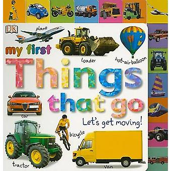 My First Things That Go - Let's Get Moving! by Dawn Sirett - Jennifer