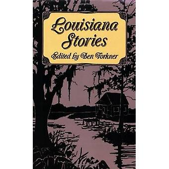 Louisiana Stories by Ben Forkner - 9780882897370 Book