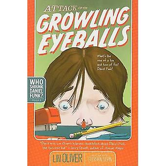 Attack of the Growling Eyeballs by Lin Oliver - Stephen Gilpin - 9781