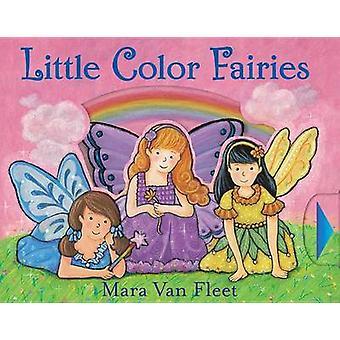 Little Color Fairies by Mara Van Fleet - Mara Van Fleet - 97814424343
