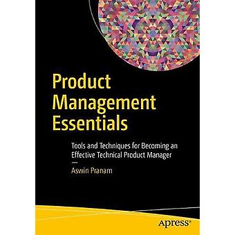 Product Management Essentials - Tools and Techniques for Becoming an E