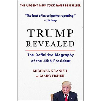 Trump Revealed - The Definitive Biography of the 45th President by Mic