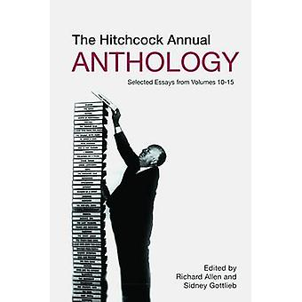 The Hitchcock Annual Anthology - Selected Essays from Volumes 10-15 by