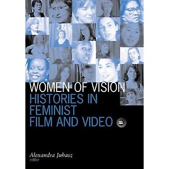 Women of Vision - Histories in Feminist Film and Video by Alexandra Ju
