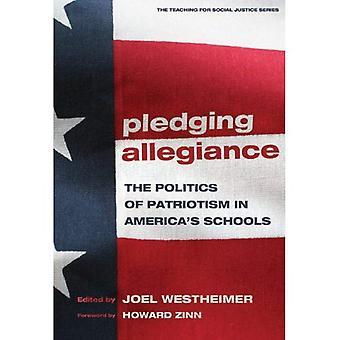 Rahoittajien uskollisuutta: Politiikka isänmaallisuus Amerikassa on koulut (opetus yhteiskunnallisen oikeudenmukaisuuden) (opetus sosiaalisen oikeudenmukaisuuden-sarja)