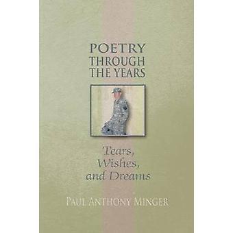Poëzie door de jaren tranen wensen en dromen van minger & Paul Anthony