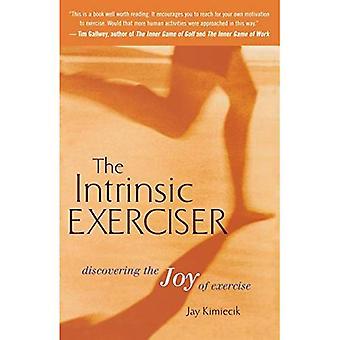 Den inneboende Exerciser: upptäcka glädjen i motion