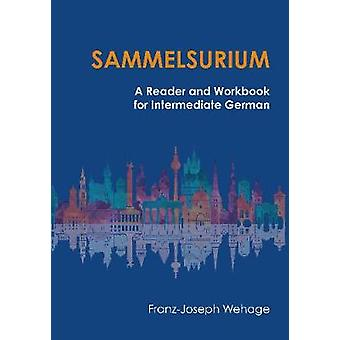 Sammelsurium  A Reader and Workbook for Intermediate German by Franz Joseph Wehage