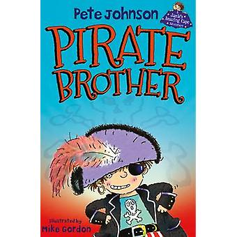 Pirate Brother by Pete Johnson
