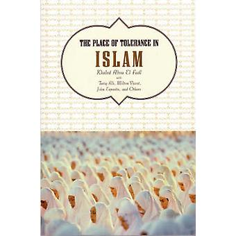 The Place of Tolerance in Islam by Abou El Fadl & Khaled