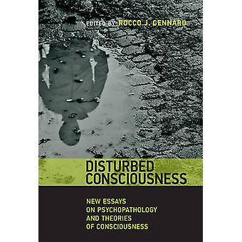 Disturbed Consciousness by Contributions by Rocco J Gennaro & Contributions by Alexandre Billon & Contributions by Uriah Kriegel & Contributions by Myrto Mylopoulos & Contributions by Timothy Lane & Contributions by Paula Droeg