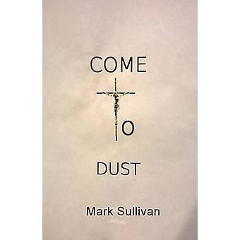 COME TO DUST by Sullivan & Mark