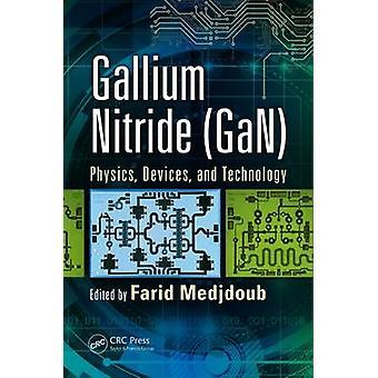 Gallium nitride GaN fysikk enheter og teknologi av Medjdoub & Farid
