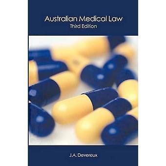 Australian Medical Law by Devereux & John