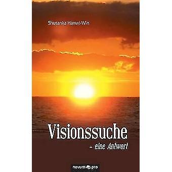 Visionssuche  eine Antwort by Shutanka HanwiWin