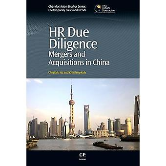 HR Due Diligence Mergers and Acquisitions in China by Ho & Chyekok