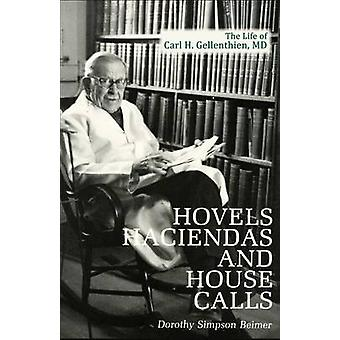 Hovels Haciendas and House Calls by Beimer & Dorothy Simpson