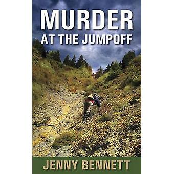 Murder at the Jumpoff by Bennett & Jenny