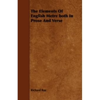 The Elements of English Metre Both in Prose and Verse by Roe & Richard