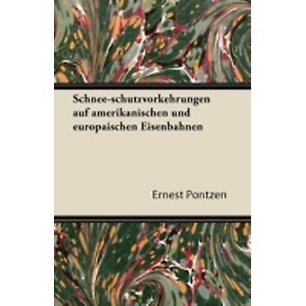 SchneeSchutzvorkehrungen Auf Amerikanischen Und Europaischen Eisenbahnen by Pontzen & Ernest