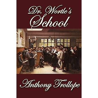 Dr. Wortles School by Trollope & Anthony