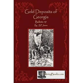 Gold Deposits of Georgia by Jones & S. P.