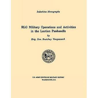 RLG Military Operations and Activities in the Laotian Panhandle U.S. Army Center for Military History Indochina Monograph series by Soutchay & Vongsavanh