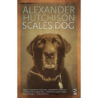 Scales Dog New and Selected Poems by Hutchison & Alexander