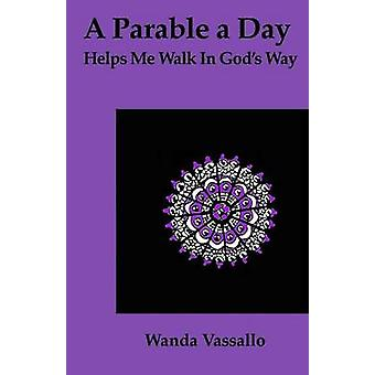 A Parable a Day Helps Me Walk in Gods Way Book 3 by Vassallo & Wanda