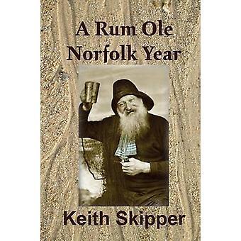 A Rum Ole Norfolk Year by Skipper & Keith