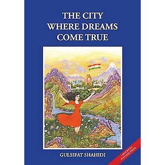 THE CITY WHERE DREAMS COME TRUE by SHAHIDI & GULSIFAT