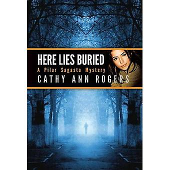 Here Lies Buried by Rogers & Cathy Ann